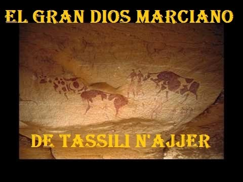 El Gran Dios Marciano de Tassili n'Ajjer (Argelia) Documental HD 2017 Aliens