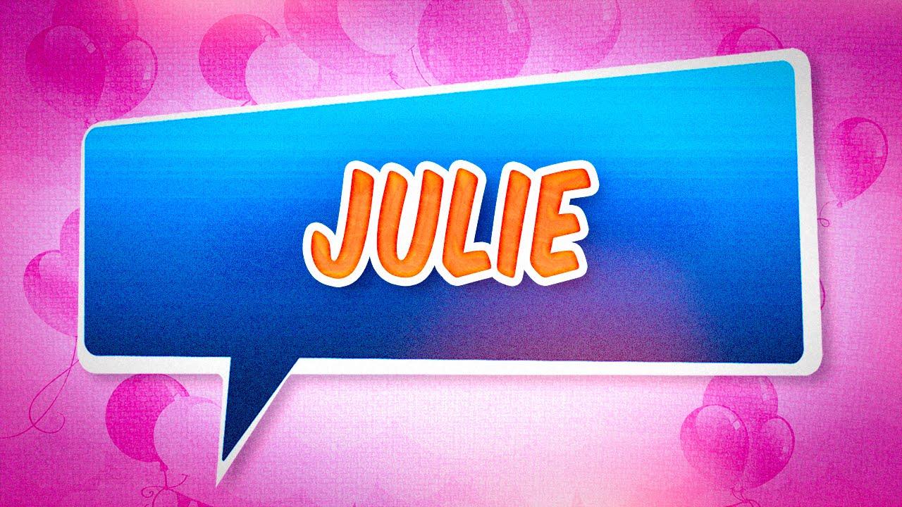 joyeux anniversaire julie chanson