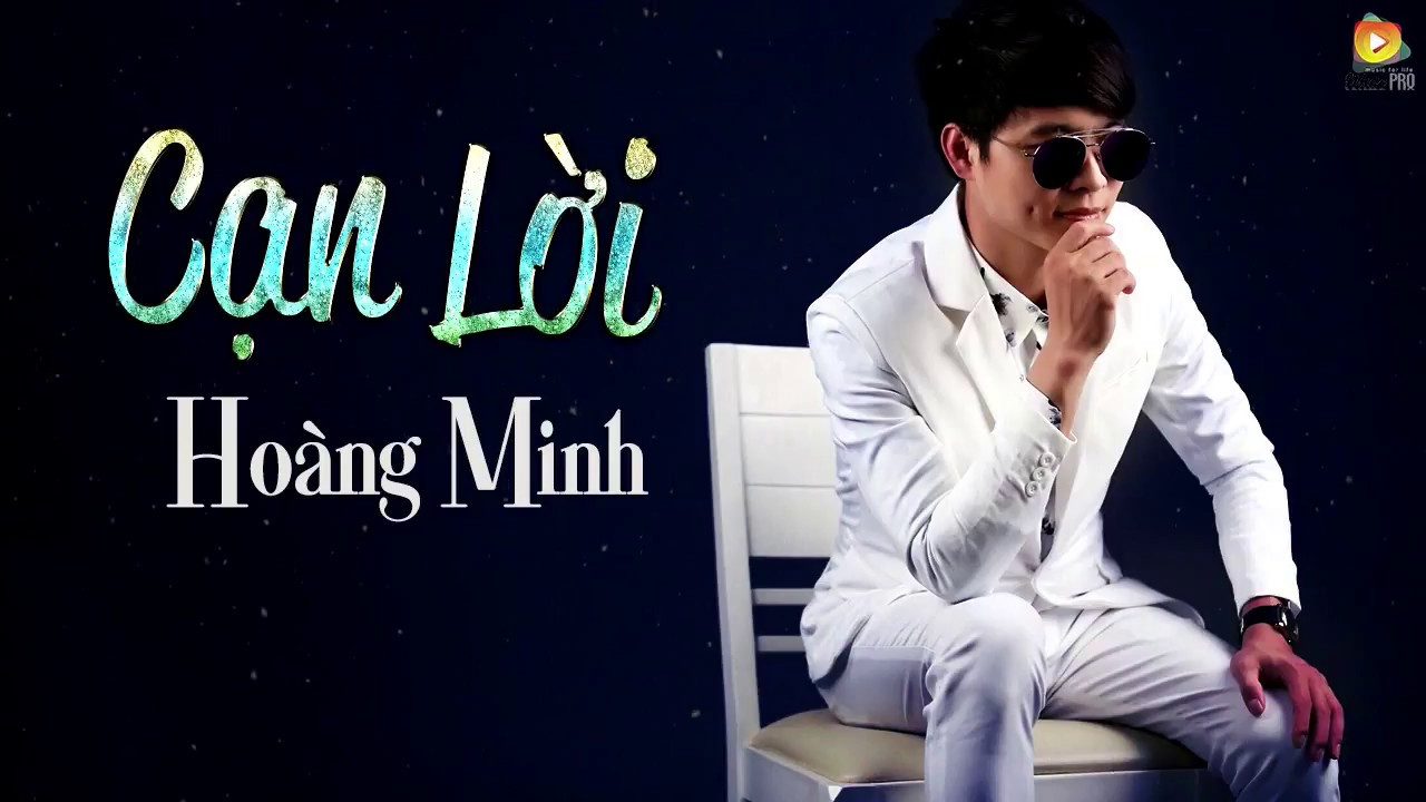 Cạn Lời – Hoàng Minh [Lyrics]