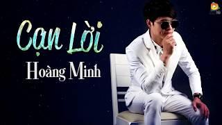Cạn Lời - Hoàng Minh [Lyrics]