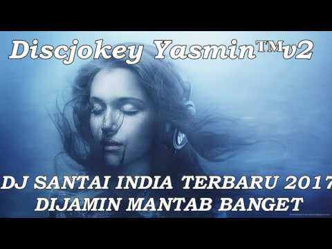 DJ INDIA SANTAI TERBARU 2017 - BASS MANTAB JIWA