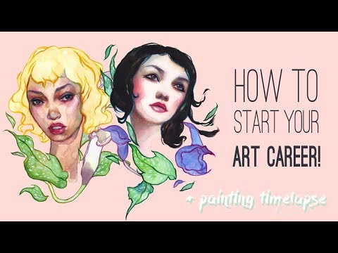 HOW TO START YOUR ART CAREER + watercolor time-lapse