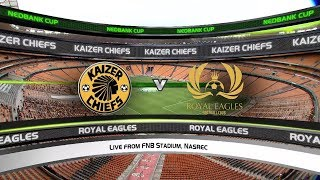 Nedbank Cup | Kaizer Chiefs v Royal Eagles | Highlights