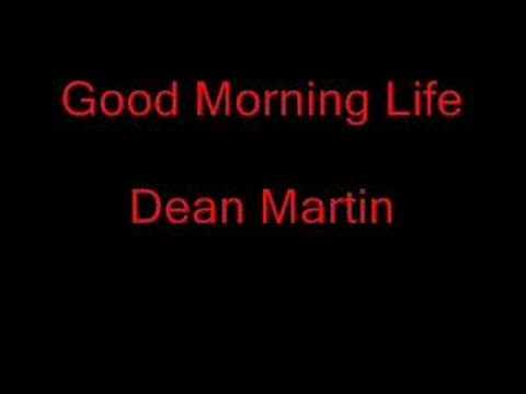 Dean Martin - Good Morning Life