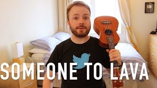 (Someone To) Lava  - Pixar Ukulele Tutorial!