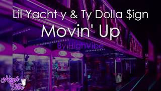 Lil Yachty & Ty Dolla $ign - Movin' Up (Lyrics)
