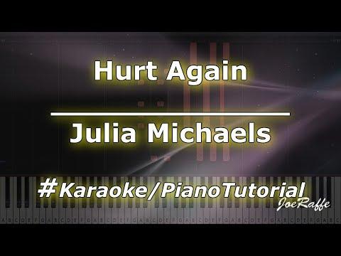 Julia Michaels - Hurt Again (Karaoke/PianoTutorial/Instrumental)