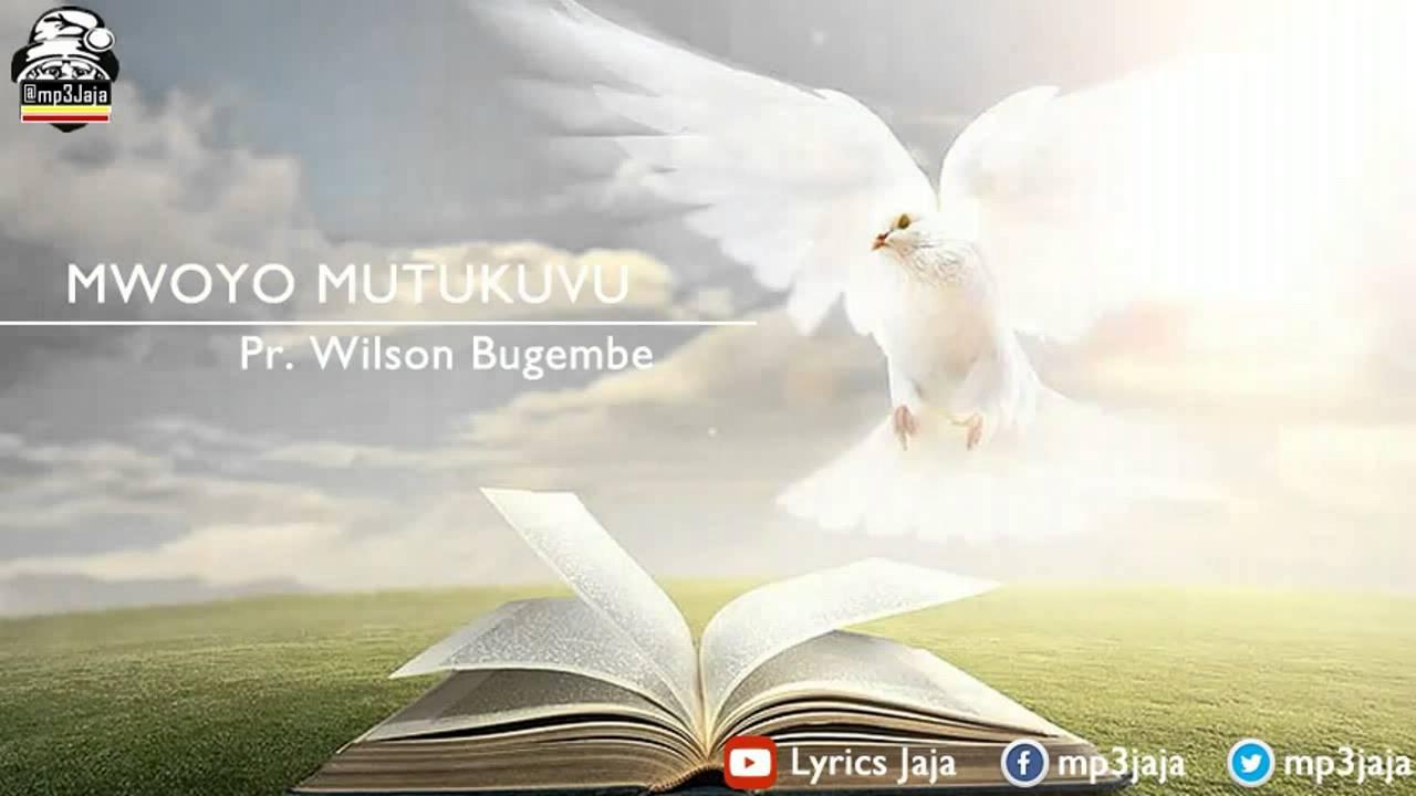 Mwoyo Mutukuvu [The Holy Spirit] - Pr. Wilson Bugembe
