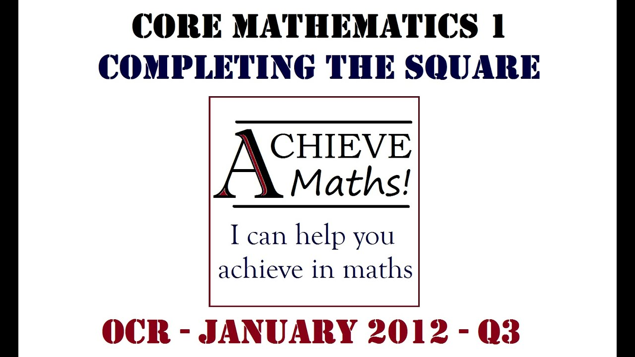 Alevel Maths C1 Core 1 Ocr January 2012 Q3 Pleting The Square