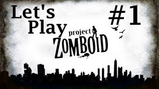 Episode 1 - Let's Play Project Zomboid  - The Ballad of  Noodles McFlapjaw