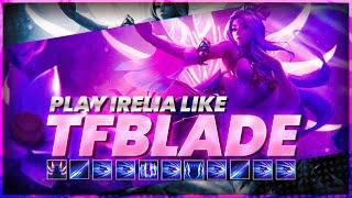 How to Play IRËLIA like TFBlade (Informative IRELIA SEASON 11 GUIDE)