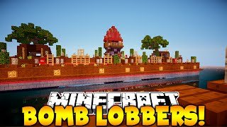 Minecraft BOMB LOBBERS! (Started From the Bottom NOW IM HERE?)