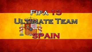 Fifa 13 Ultimate Team Squad Builder || Best Spain Team (Featuring 4 Great Inform Players)