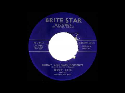 Jerry Cox and His Shawnee Hills Boys  Friday You Said Goodbye  BRITE STAR 764