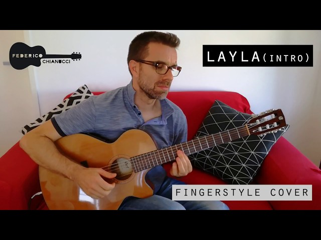 Eric Clapton - Layla (Part 1- Intro) - Fingerstyle Guitar by Federico Chianucci