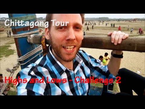 Chittagong Tour - Highs and Lows - Challenge 2