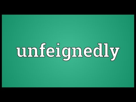 Unfeignedly Meaning