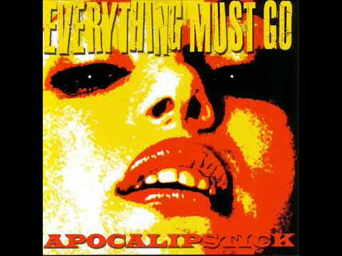 Everything Must Go - Apocalipstick (Full Album)