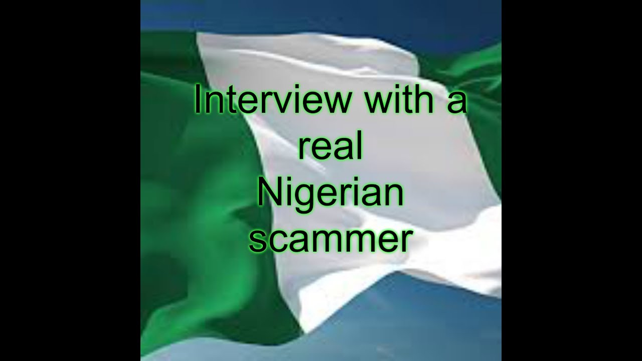 Interview with a Nigerian scammer