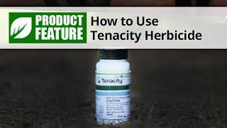 How to Use Tenacity Herbicide