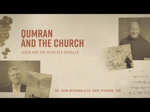 Episode 8 | Qumran and the Church | Jesus and the Dead Sea Scrolls