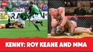Kenny Cunningham on Roy Keane and MMA