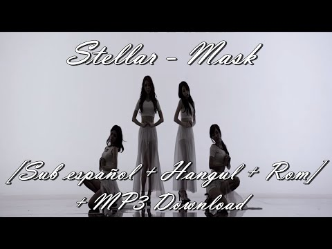 Stellar (스텔라 ) - 마스크 (Mask)  [Sub Español + Hangul + Rom] + MP3 Download