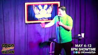 Comedian Greg Wilson LIVE at the L.A. Comedy Club 5/6-5/12