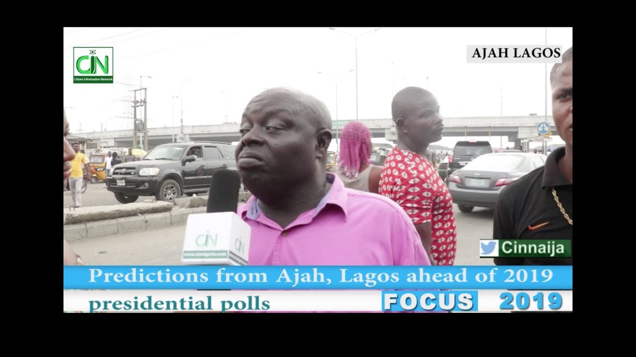 PEOPLE OF AJAH IN LAGOS STATE PREDICT WINNER OF 2019 PRESIDENTIAL ELECTION