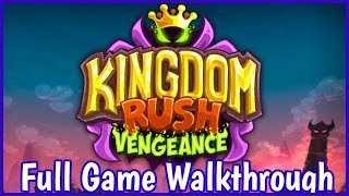 kingdom Rush Vengeance Full Game Walkthrough All levels And Final Boss