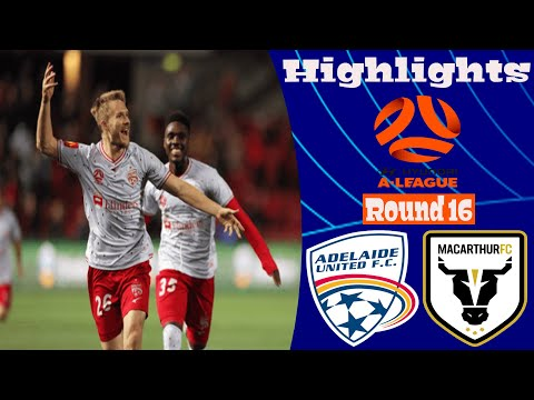 Adelaide United Macarthur FC Goals And Highlights