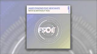 James Dymond Feat Neve White - With & Without You
