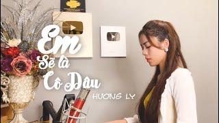 Em Sẽ Là Cô Dâu - Minh Vương M4U ft Huy Cung | HƯƠNG LY COVER