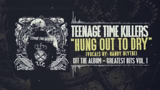 Teenage Time Killers - Hung Out To Dry feat. Randy Blythe