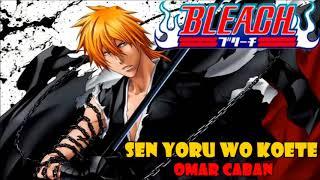 Sen no Yoru wo Koete (Bleach The Movie 1 ending) cover latin...