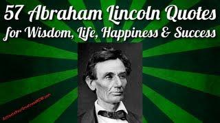 Video 57 Abraham Lincoln Quotes on Life, Wisdom, Happiness, Success, Leadership download MP3, 3GP, MP4, WEBM, AVI, FLV November 2018