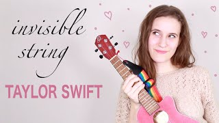 Invisible String - Taylor Swift (Easy Ukulele Tutorial)