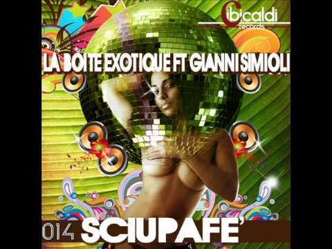 Sciupafè - La Boite Exotique Feat .Gianni Simioli