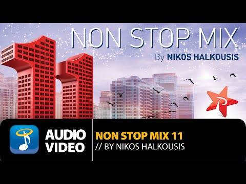 Non Stop Mix  Vol. 11 By Nikos Halkousis  - Full Album (Official Audio Video)