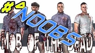 Mob of The Dead  (NOOB CHRONICLES)  EP. 4