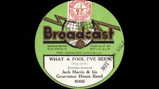 Jack Harris and his Grosvenor House Band - What A Fool I've Been - 1931