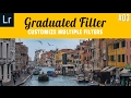 Graduated Filters 03 in Lightroom, How to add multiple, custom filters