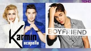 Karmin ft. Justin Bieber - Boyfriend Acapella (Mashup) T10MO