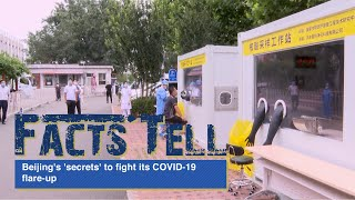 Facts Tell: Beijing's 'secrets' to fight its COVID-19 flare-up