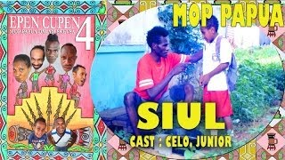 "EPEN CUPEN 4 Mop Papua :""SIUL"""