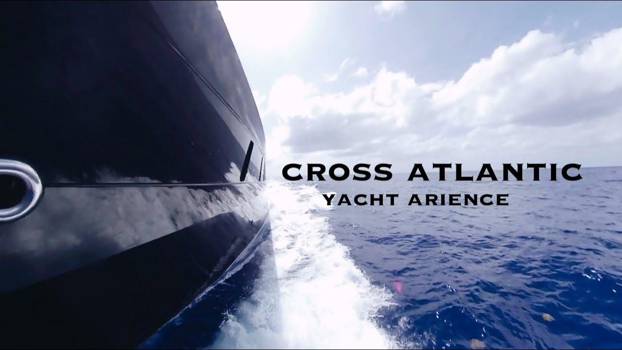 Superyacht Atlantic Crossing   USA to EU