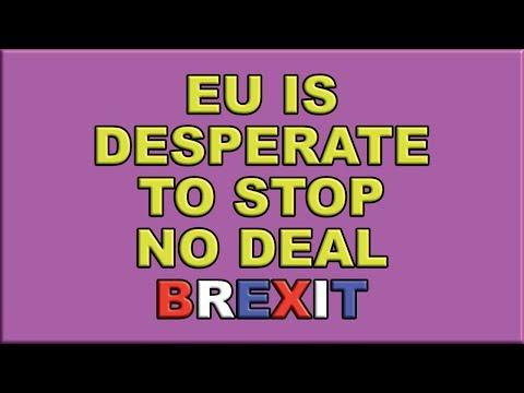EU desperate to stop no deal Brexit!