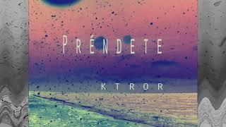 Ktror   Préndete  ( Electro Mambo, Tropical; Latin Urban Beat type)