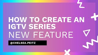 "How to Create an IGTV ""Series"" (playlist) - New IGTV Update"