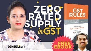 GST 2017 - Zero Rated Supply by Shaifaly Girdharwal in Hindi